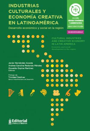 Industrias culturales y economía creativa en Latinoamérica: Desarrollo económico y social en la región